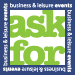 Ask For - Business and Leasure Events